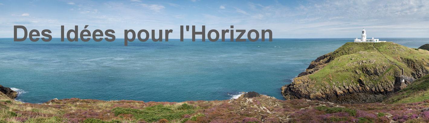 Des idées pour l'horizon